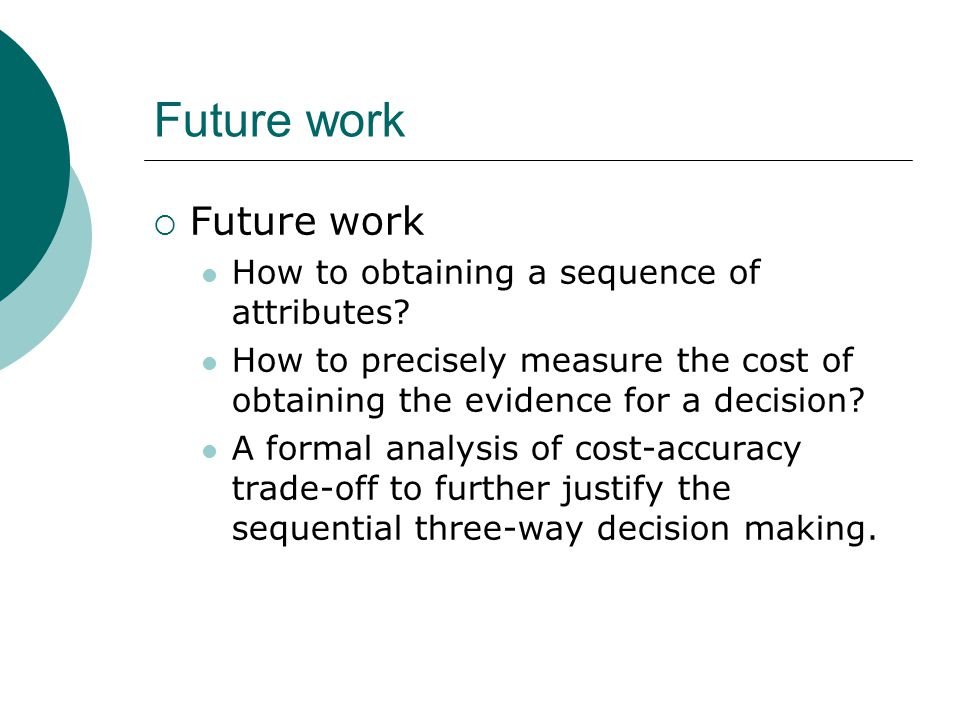 Future work  Future work How to obtaining a sequence of attributes.