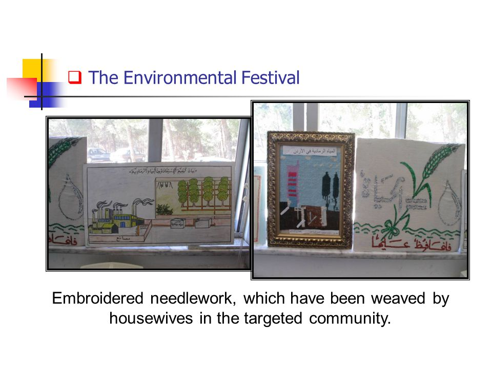  The Environmental Festival Embroidered needlework, which have been weaved by housewives in the targeted community.