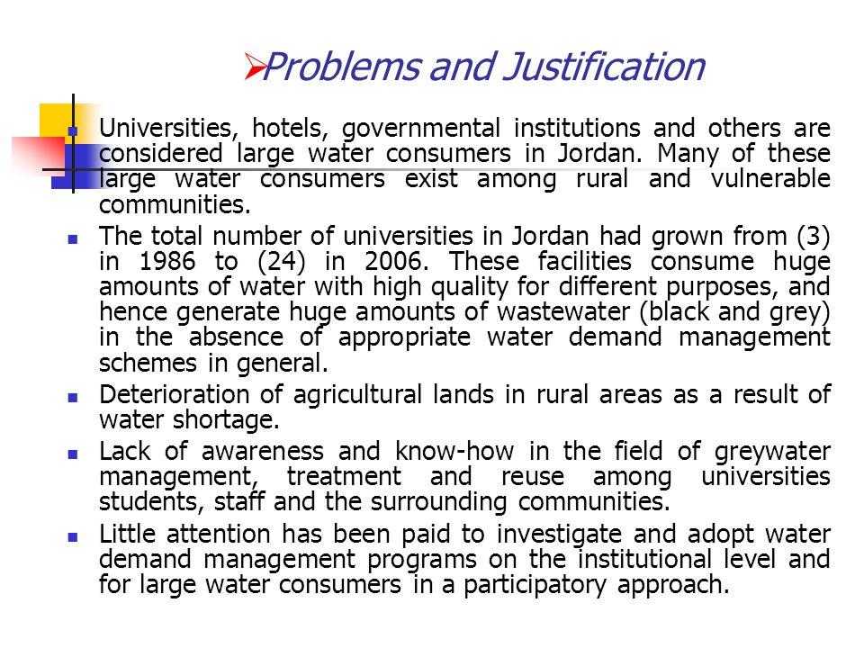 Universities, hotels, governmental institutions and others are considered large water consumers in Jordan. Many of these large water consumers exist a