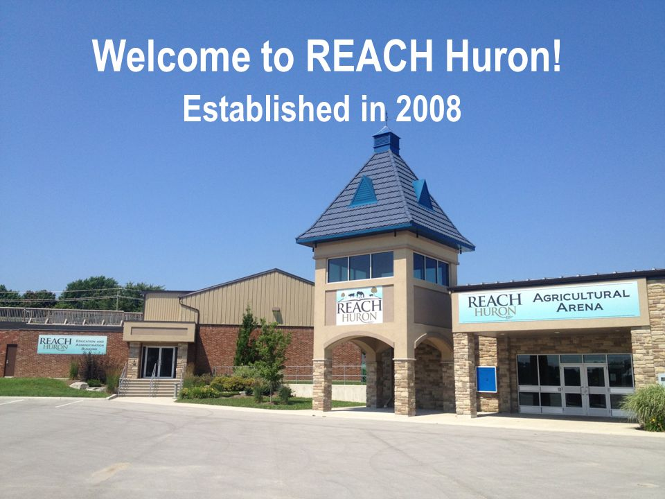 Welcome to REACH Huron! Established in 2008