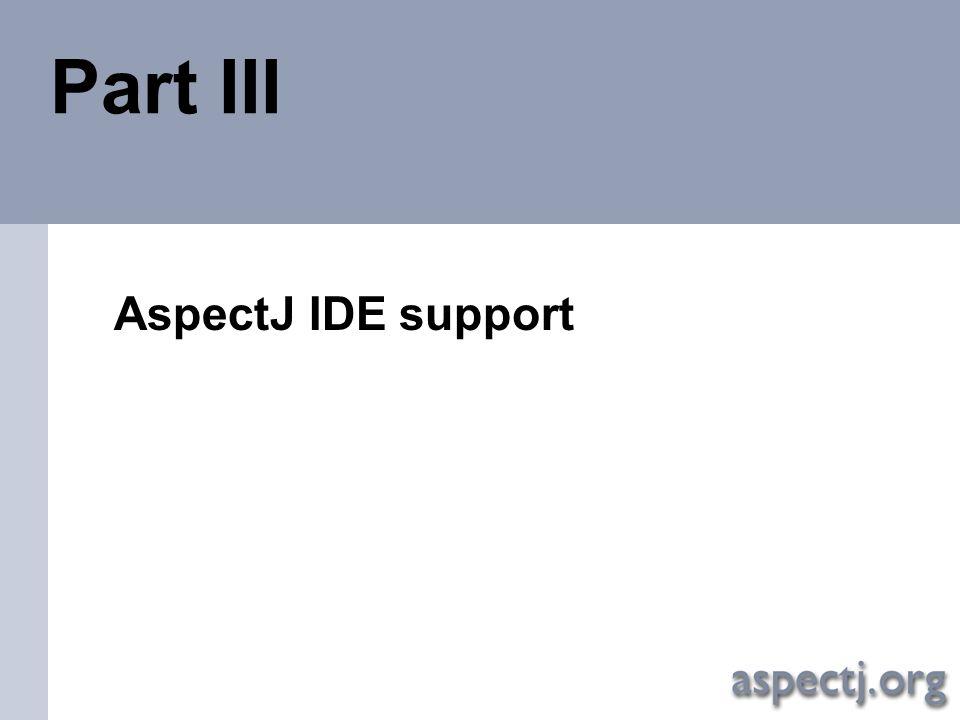 Part III AspectJ IDE support