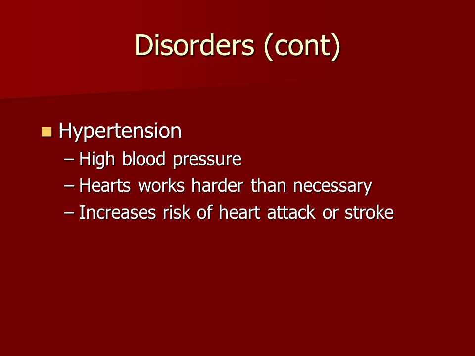 DISORDERS ATHEROSCLEROSIS ATHEROSCLEROSIS –Fatty deposits called plaque –Builds up in walls of arteries –Obstructs flow –Also a risk if clot breaks fr