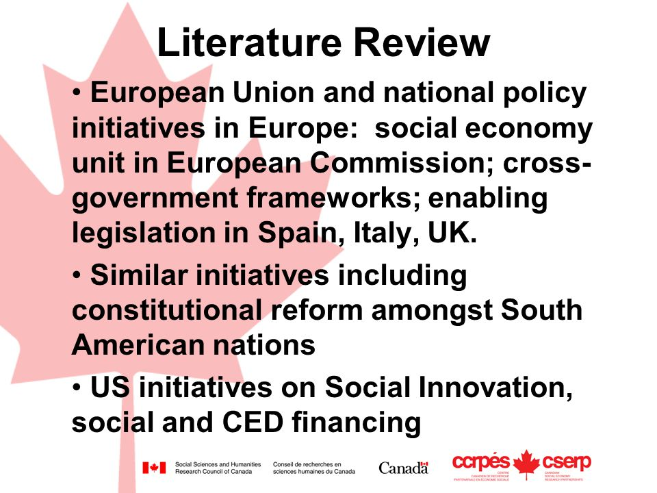 Literature Review European Union and national policy initiatives in Europe: social economy unit in European Commission; cross- government frameworks; enabling legislation in Spain, Italy, UK.