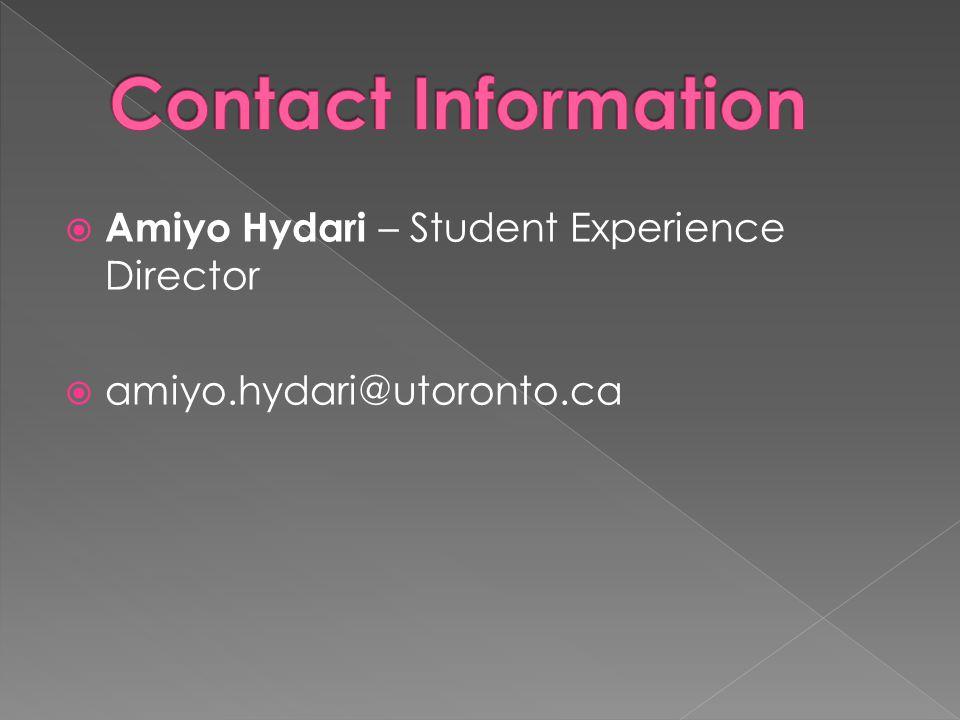  Amiyo Hydari – Student Experience Director  amiyo.hydari@utoronto.ca