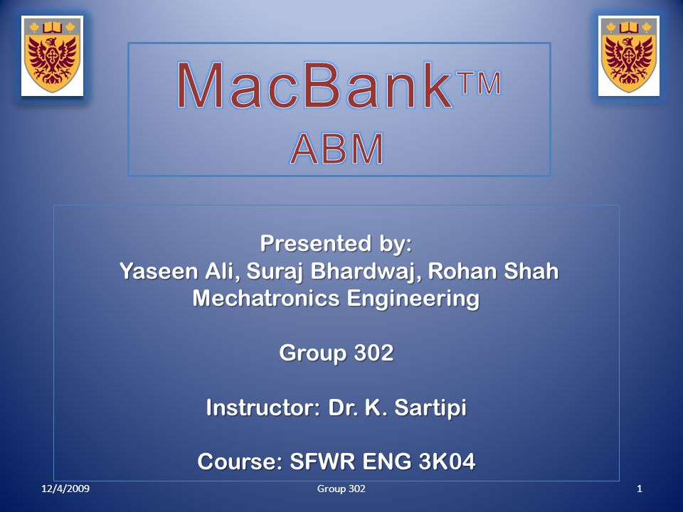 Presented by: Yaseen Ali, Suraj Bhardwaj, Rohan Shah Yaseen Ali, Suraj Bhardwaj, Rohan Shah Mechatronics Engineering Group 302 Instructor: Dr. K. Sart
