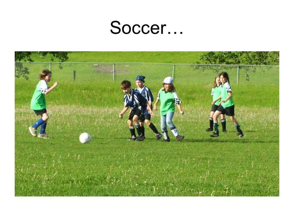 Soccer…