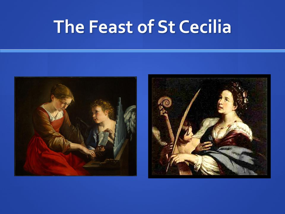 The Feast of St Cecilia