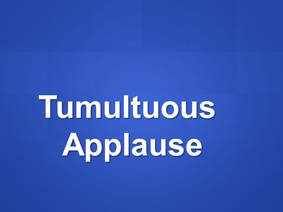 Tumultuous Applause