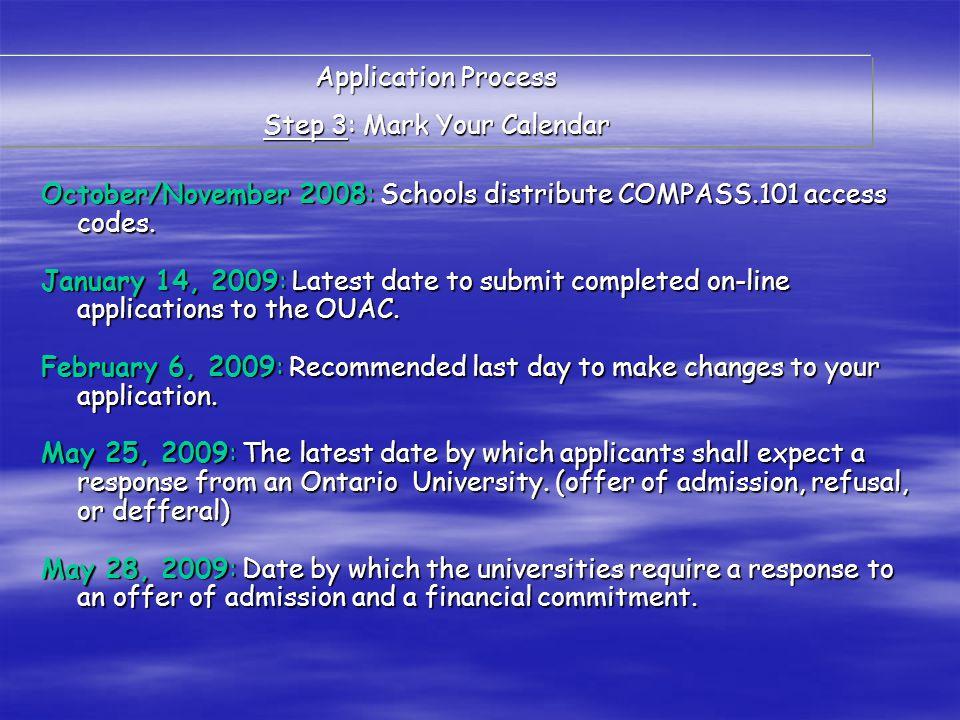 Application Process Step 3: Mark Your Calendar October/November 2008: Schools distribute COMPASS.101 access codes.