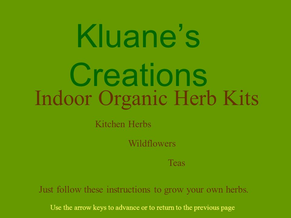 Kluane's Creations Kitchen Herbs Indoor Organic Herb Kits Wildflowers Just follow these instructions to grow your own herbs. Use the arrow keys to adv