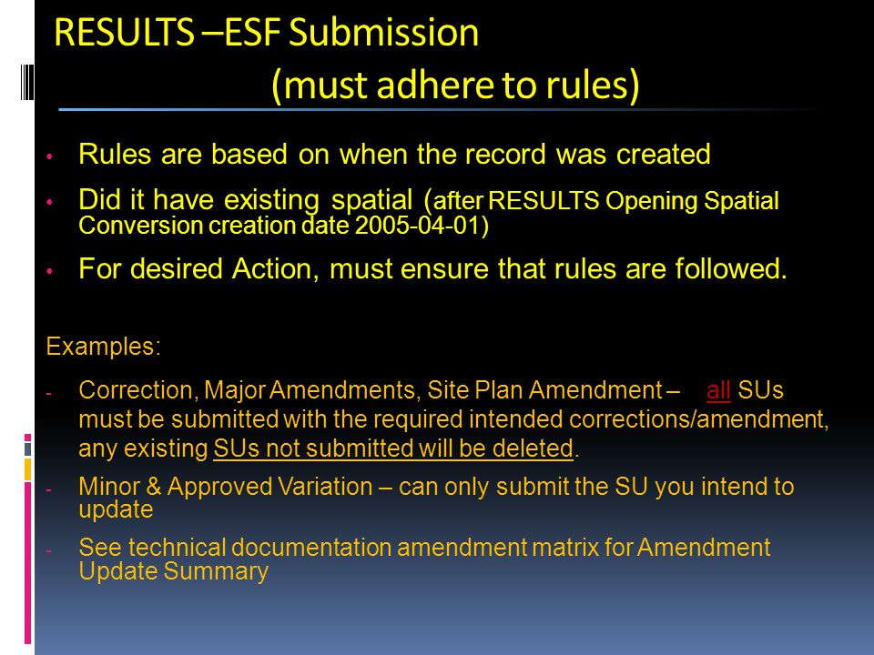 Rules are based on when the record was created Did it have existing spatial ( after RESULTS Opening Spatial Conversion creation date 2005-04-01) For desired Action, must ensure that rules are followed.