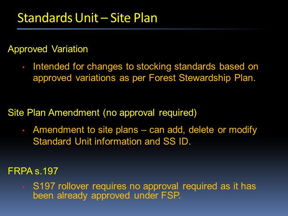 Approved Variation Intended for changes to stocking standards based on approved variations as per Forest Stewardship Plan.