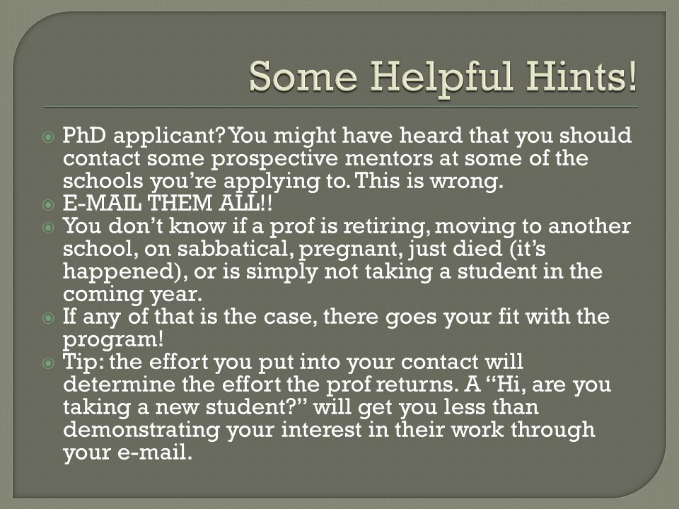  PhD applicant? You might have heard that you should contact some prospective mentors at some of the schools you're applying to. This is wrong.  E-M