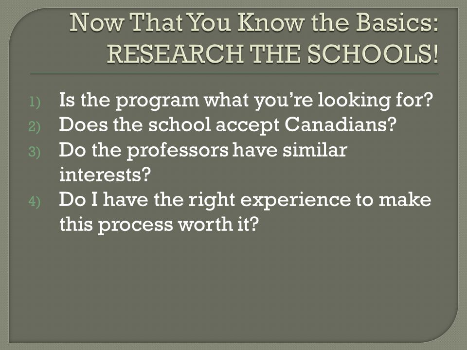 1) Is the program what you're looking for. 2) Does the school accept Canadians.