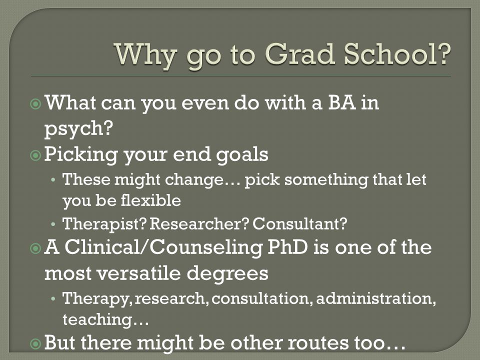  What can you even do with a BA in psych.
