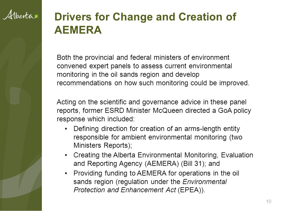 Drivers for Change and Creation of AEMERA 10 Both the provincial and federal ministers of environment convened expert panels to assess current environ