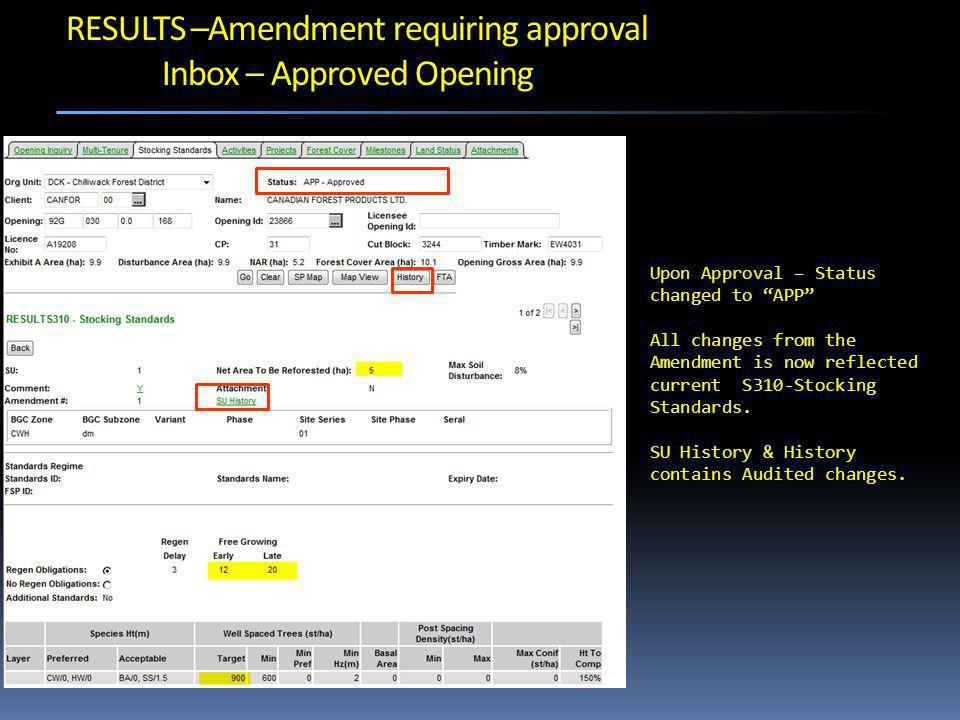Upon Approval – Status changed to APP All changes from the Amendment is now reflected current S310-Stocking Standards.