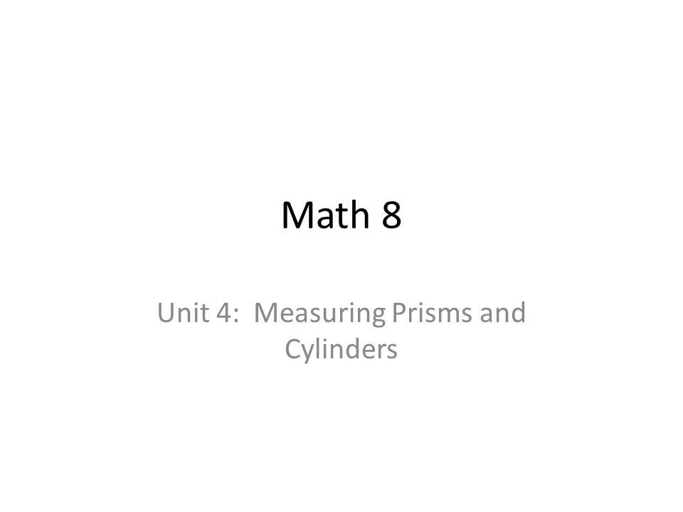 What you'll learn Draw and construct nets of 3-D objects Determine the surface areas of prisms and cylinders Develop formulas for the volumes of prisms and cylinders Solve problems involving prisms and cylinders