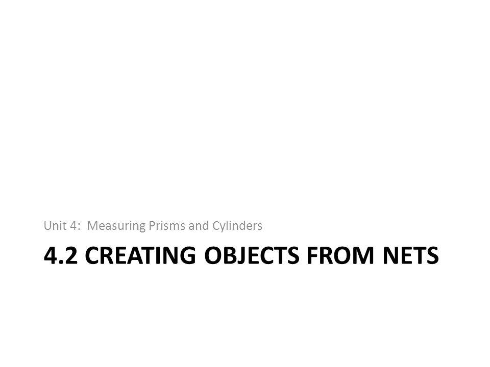 4.2 Creating Objects from Nets Focus: Build objects from nets