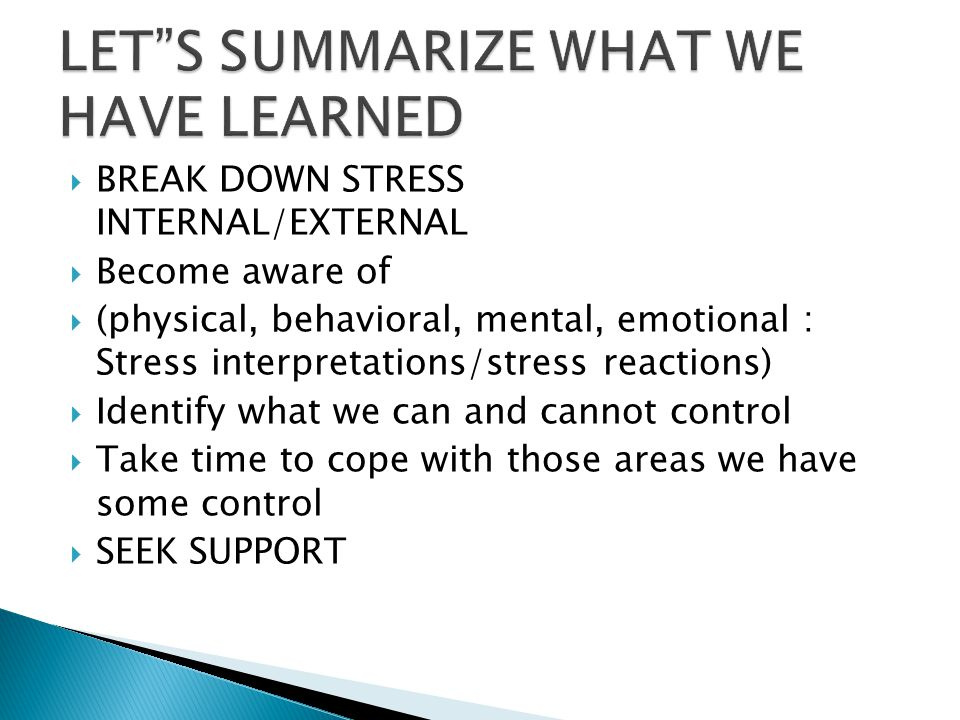  BREAK DOWN STRESS INTERNAL/EXTERNAL  Become aware of  (physical, behavioral, mental, emotional : Stress interpretations/stress reactions)  Identify what we can and cannot control  Take time to cope with those areas we have some control  SEEK SUPPORT 38