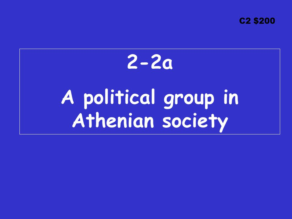 C2 $ a A political group in Athenian society