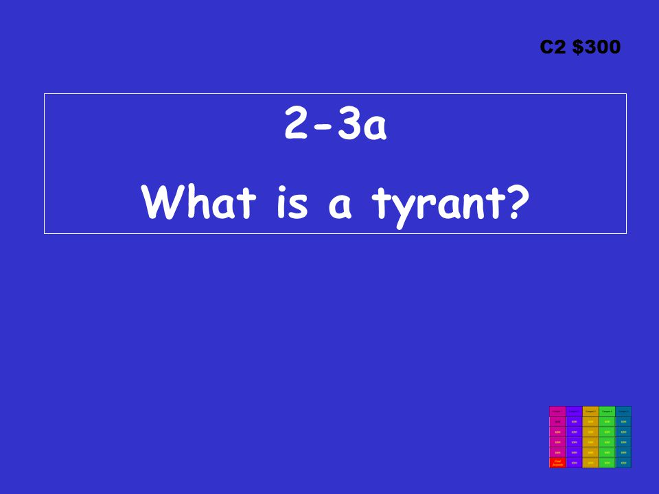 C2 $300 2-3a What is a tyrant?