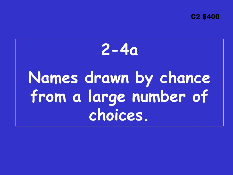 C2 $ a Names drawn by chance from a large number of choices.