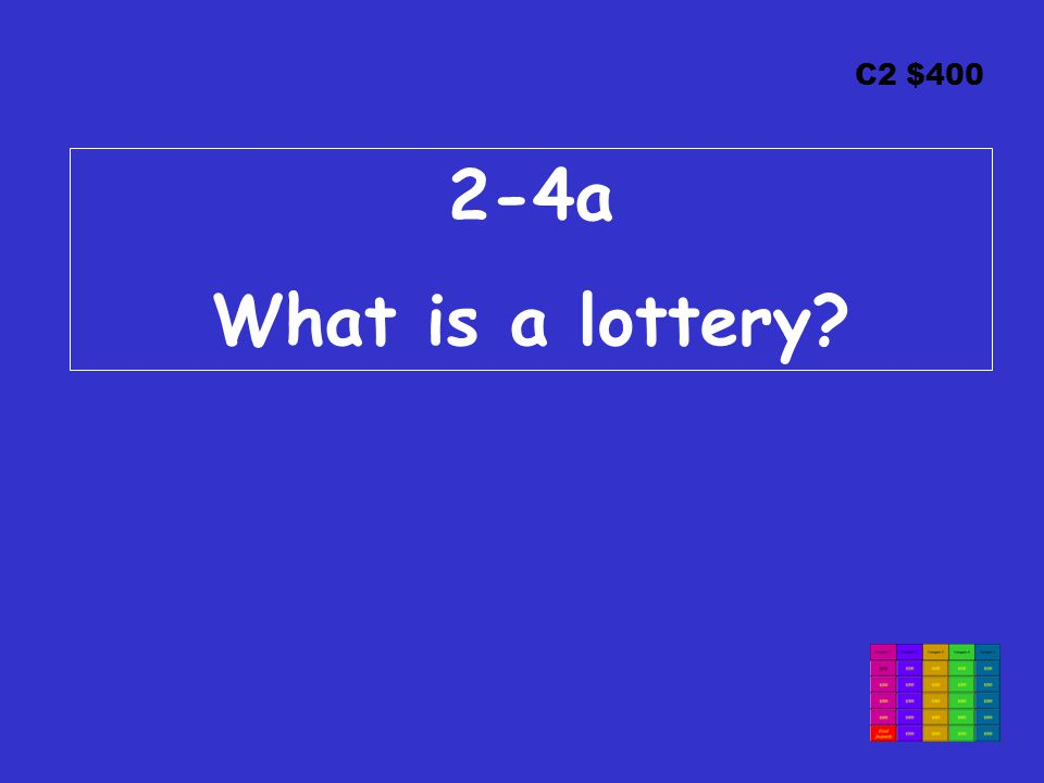 C2 $ a What is a lottery