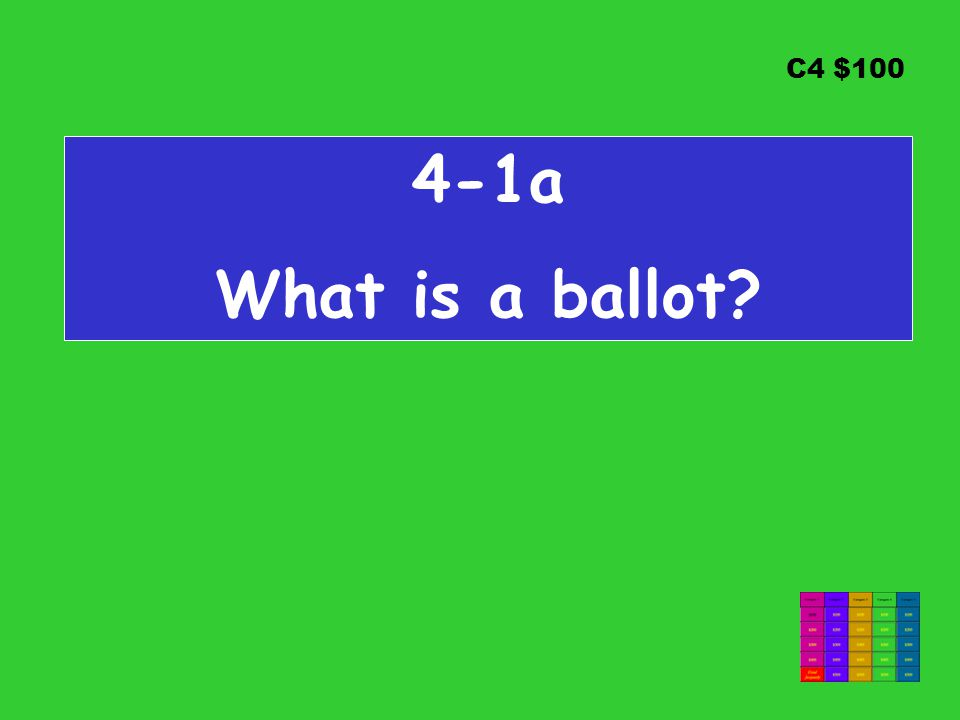 C4 $ a What is a ballot