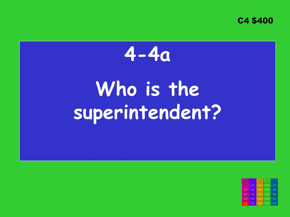 C4 $ a Who is the superintendent