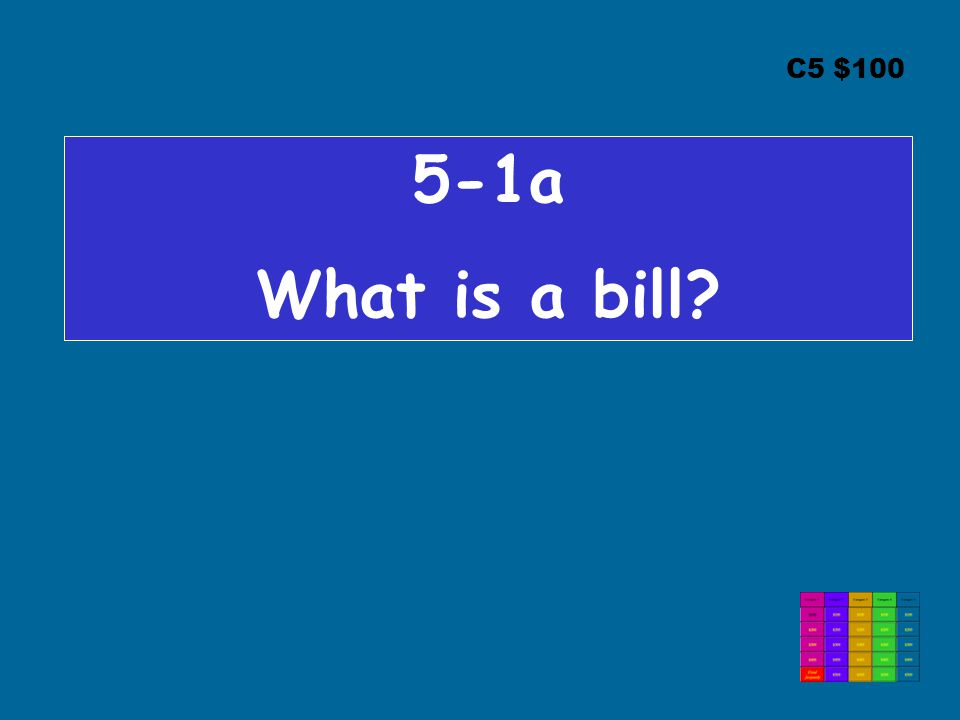 C5 $ a What is a bill