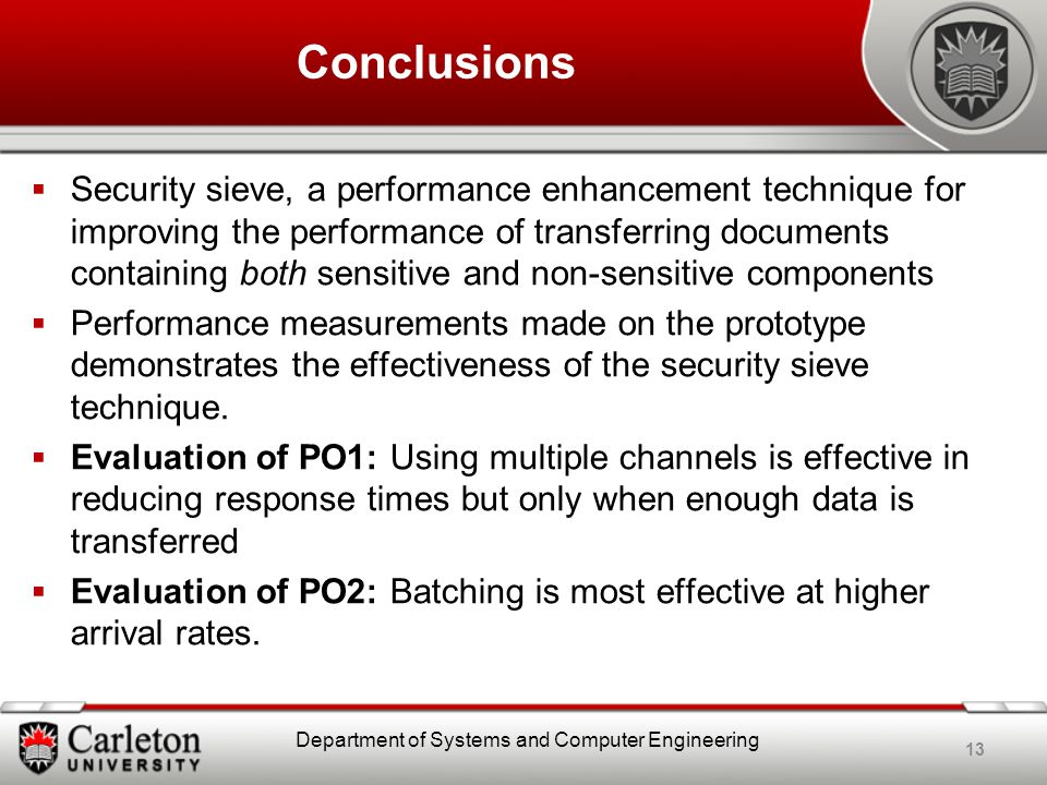 Conclusions  Security sieve, a performance enhancement technique for improving the performance of transferring documents containing both sensitive and non-sensitive components  Performance measurements made on the prototype demonstrates the effectiveness of the security sieve technique.