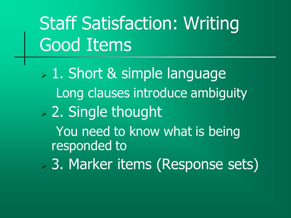 Staff Satisfaction: Writing Good Items  1.