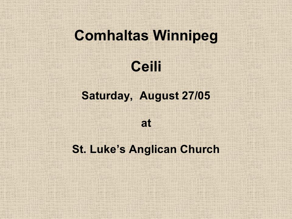 Comhaltas Winnipeg Ceili Saturday, August 27/05 at St. Luke's Anglican Church