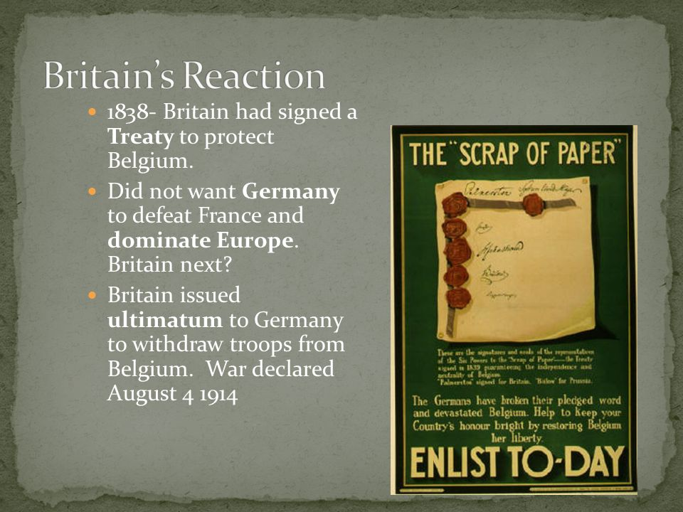 1838- Britain had signed a Treaty to protect Belgium. Did not want Germany to defeat France and dominate Europe. Britain next? Britain issued ultimatu