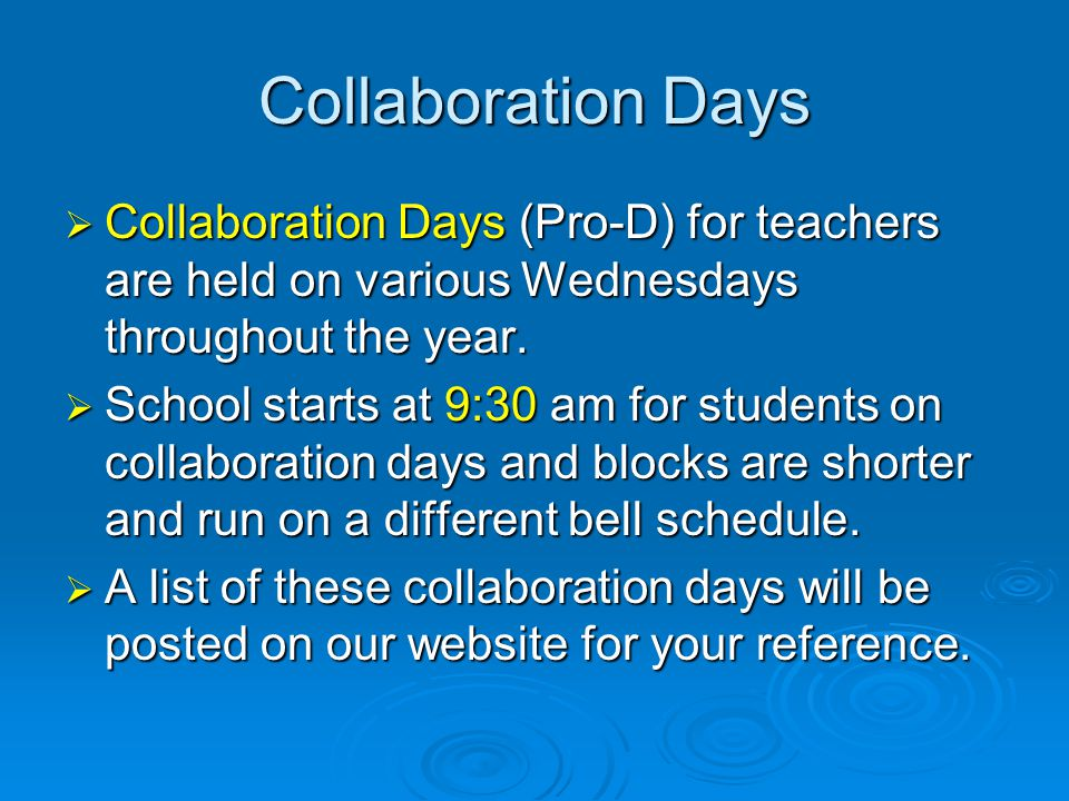 Collaboration Days  Collaboration Days (Pro-D) for teachers are held on various Wednesdays throughout the year.