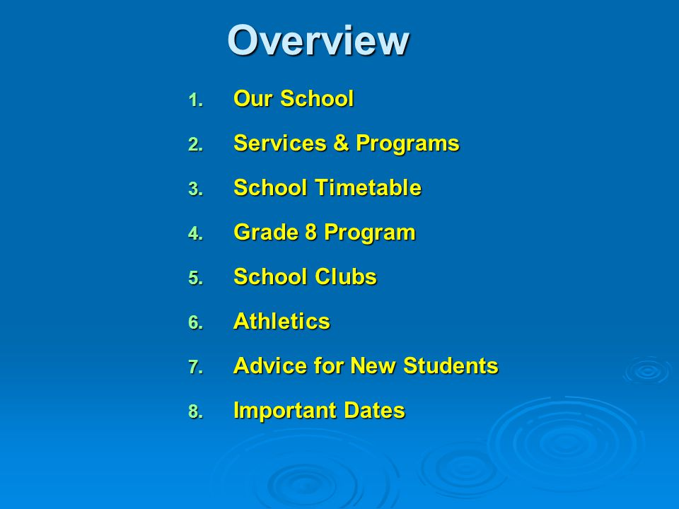 Overview 1. Our School 2. Services & Programs 3.