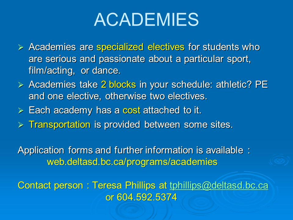  Academies are specialized electives for students who are serious and passionate about a particular sport, film/acting, or dance.