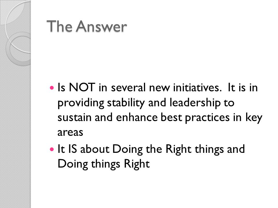 The Answer Is NOT in several new initiatives.