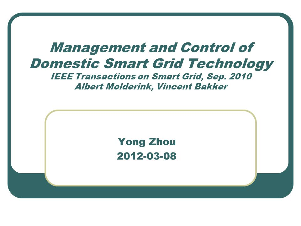 Management and Control of Domestic Smart Grid Technology IEEE Transactions on Smart Grid, Sep.