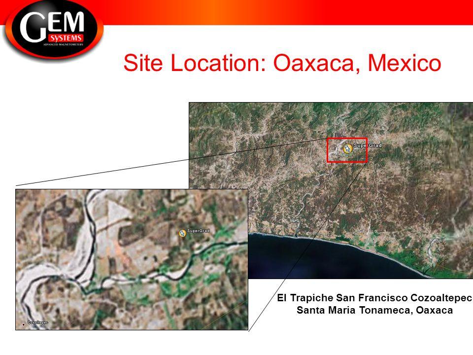 Site Location: Oaxaca, Mexico El Trapiche San Francisco Cozoaltepec Santa Maria Tonameca, Oaxaca