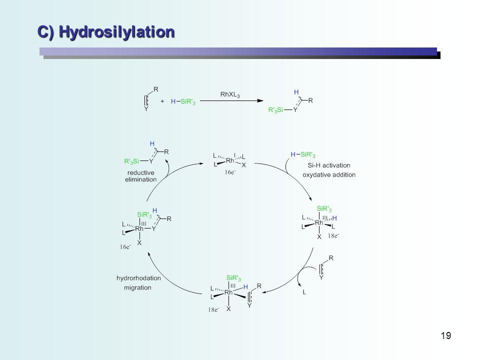 19 C) Hydrosilylation