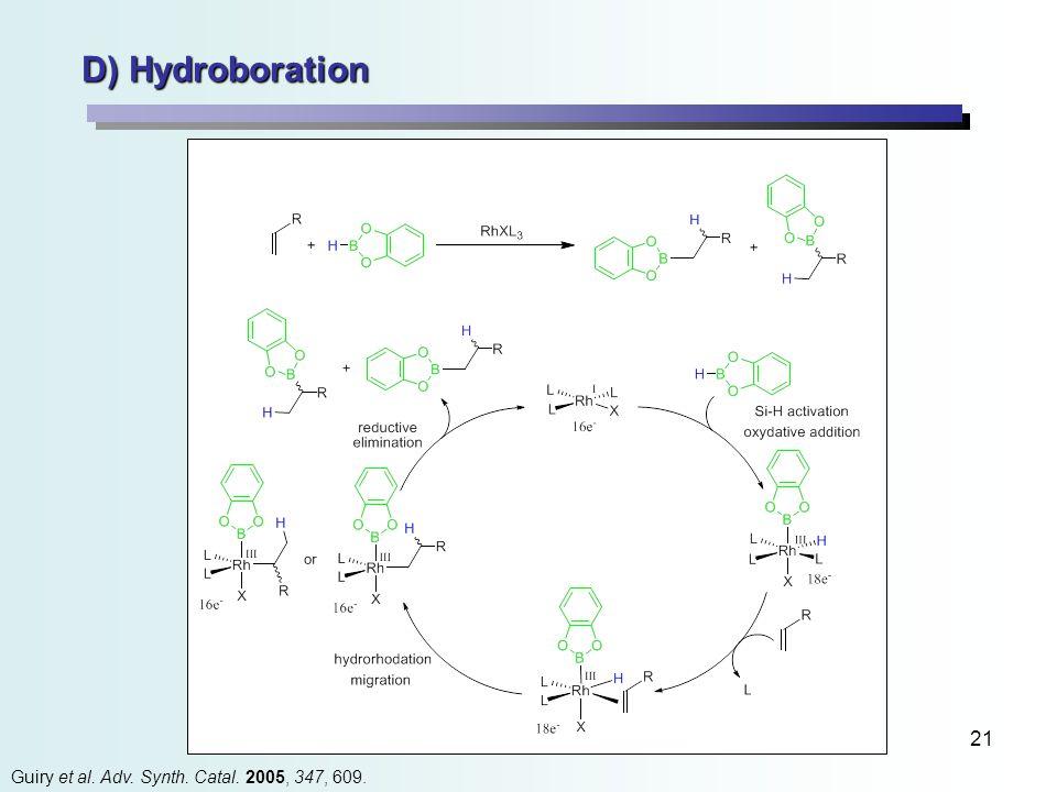 21 D) Hydroboration Guiry et al. Adv. Synth. Catal. 2005, 347, 609.