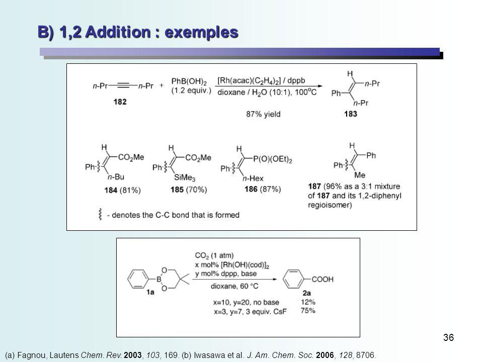 36 (a) Fagnou, Lautens Chem. Rev. 2003, 103, 169.