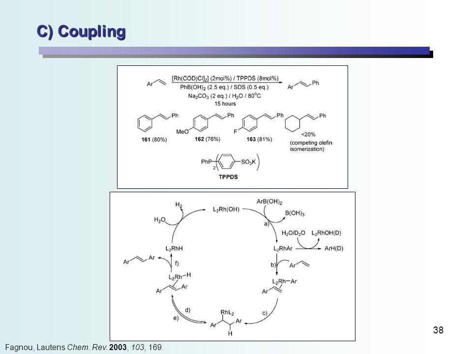 38 C) Coupling Fagnou, Lautens Chem. Rev. 2003, 103, 169.