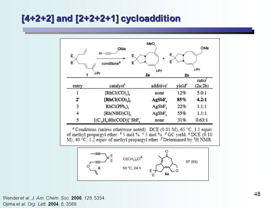 48 [4+2+2] and [2+2+2+1] cycloaddition Ojima et al.