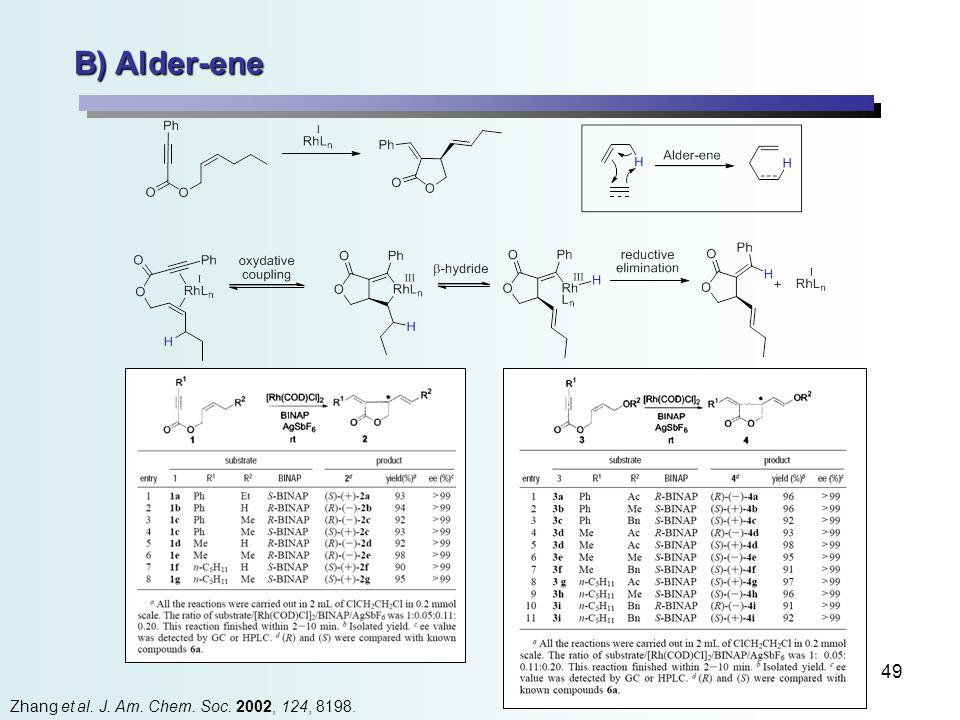 49 B) Alder-ene Zhang et al. J. Am. Chem. Soc. 2002, 124, 8198.