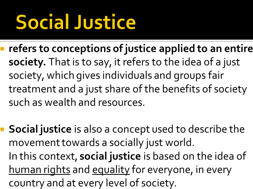  refers to conceptions of justice applied to an entire society.