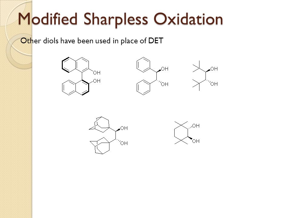 Modified Sharpless Oxidation Other diols have been used in place of DET