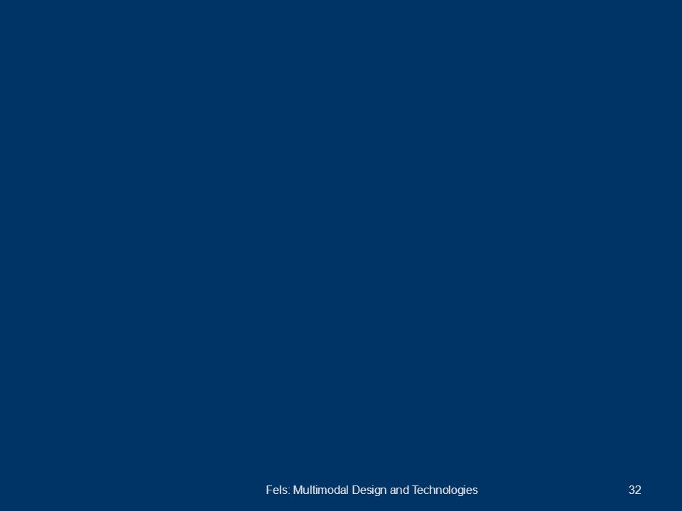 Fels: Multimodal Design and Technologies 32